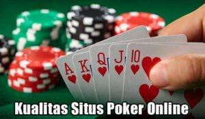 Kualitas Situs Poker Online