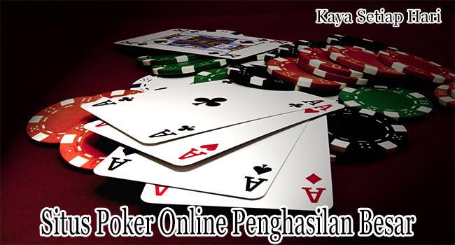 Situs Poker Online Penghasilan Besar di Indonesia