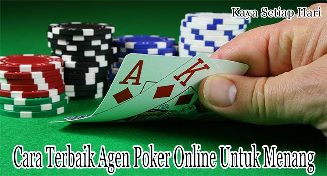Cara Terbaik Agen Poker Online Untuk Bisa Menang
